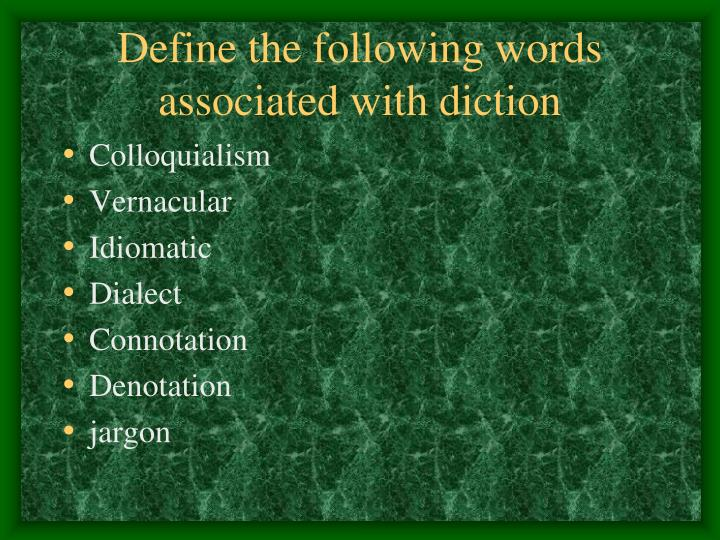 Define the following words associated with diction
