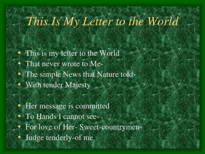 This Is My Letter to the World