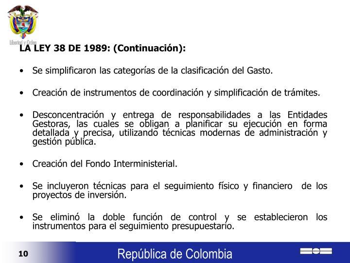 LA LEY 38 DE 1989: (Continuación):