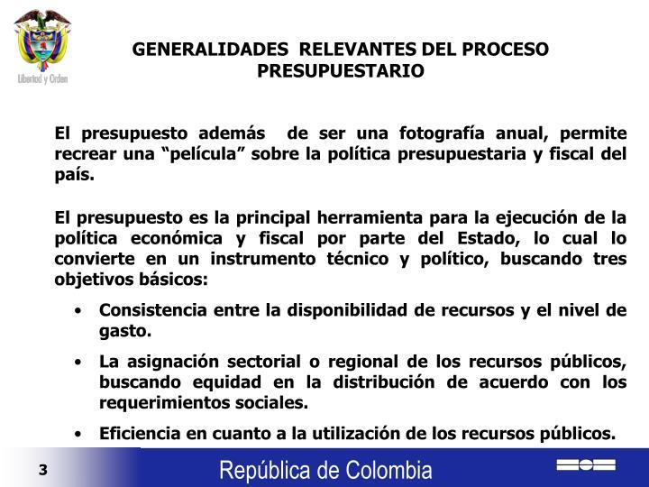 GENERALIDADES  RELEVANTES DEL PROCESO PRESUPUESTARIO