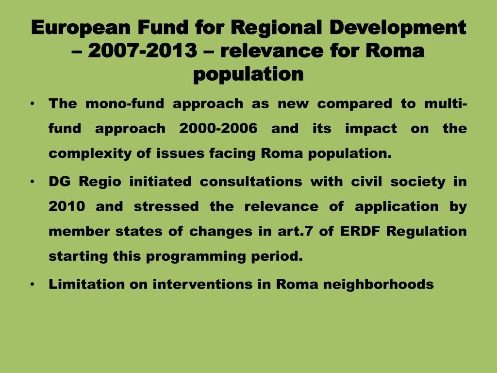 European Fund for Regional Development – 2007-2013 – relevance for Roma population