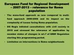 european fund for regional development 2007 2013 relevance for roma population