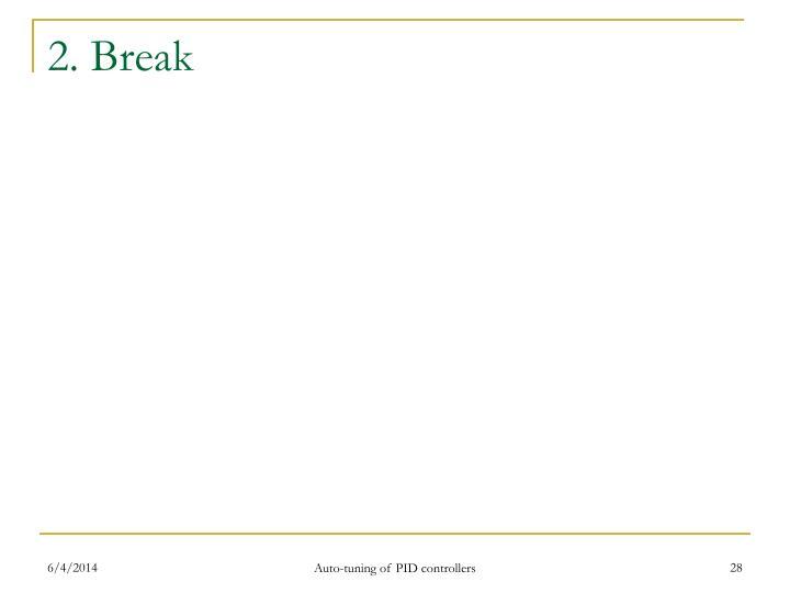 2. Break