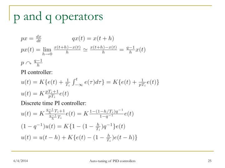 p and q operators