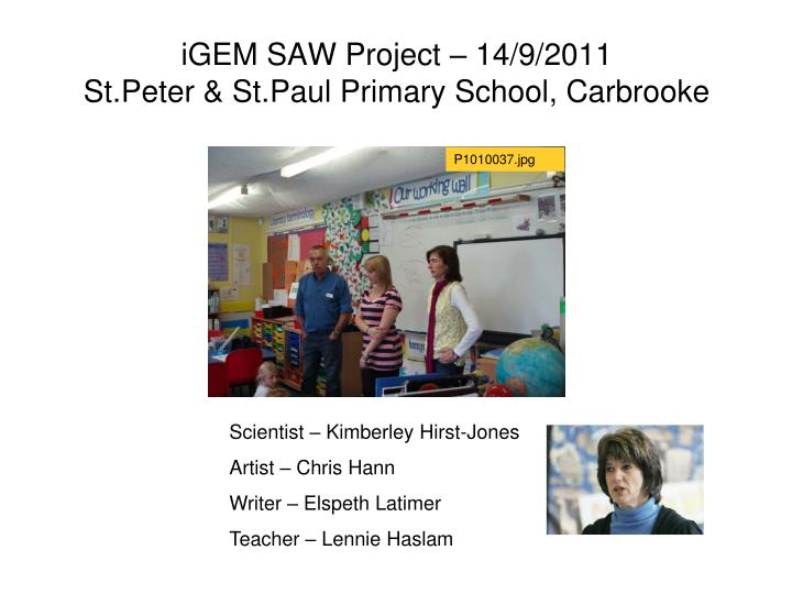 Igem saw project 14 9 2011 st peter st paul primary school carbrooke