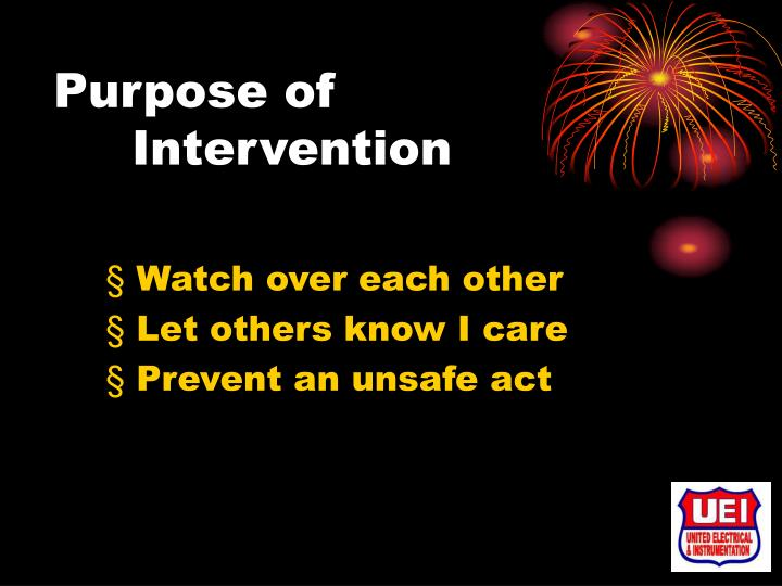 Purpose of intervention