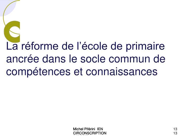 La réforme de l'école de primaire ancrée dans le socle commun de compétences et connaissances