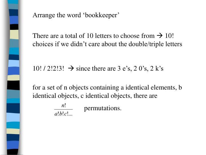 Arrange the word 'bookkeeper'