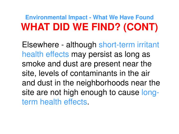 Environmental Impact - What We Have Found