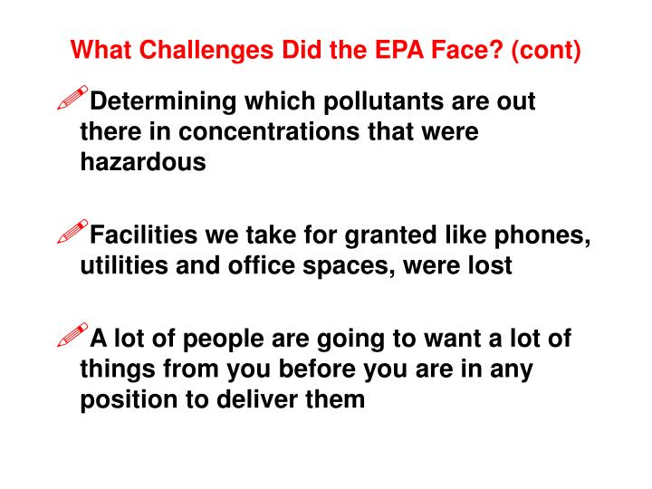 What Challenges Did the EPA Face? (cont)