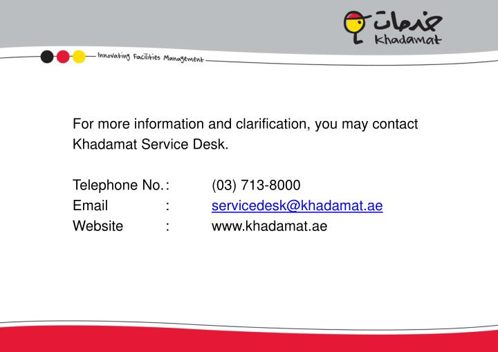 For more information and clarification, you may contact