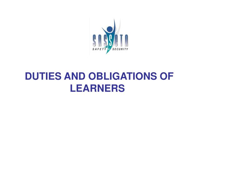 DUTIES AND OBLIGATIONS OF 					LEARNERS