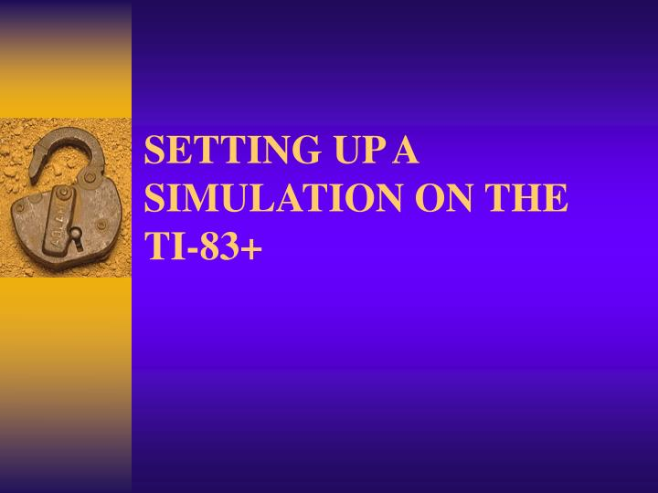 SETTING UP A SIMULATION ON THE