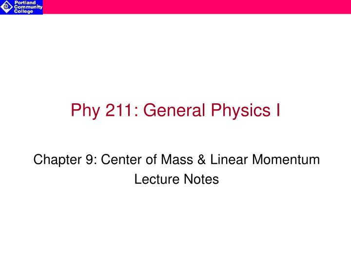 Phy 211 general physics i