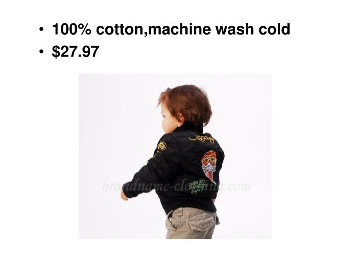 100% cotton,machine wash cold