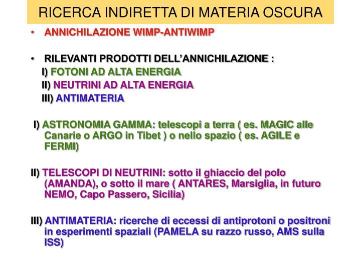 RICERCA INDIRETTA DI MATERIA OSCURA