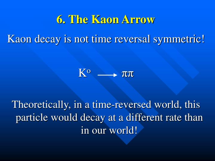 6. The Kaon Arrow
