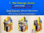 7 the entropy arrow the arrow of time that is the most relevant to this course