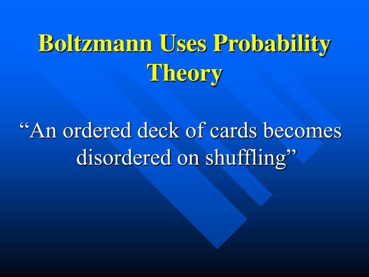 Boltzmann Uses Probability Theory