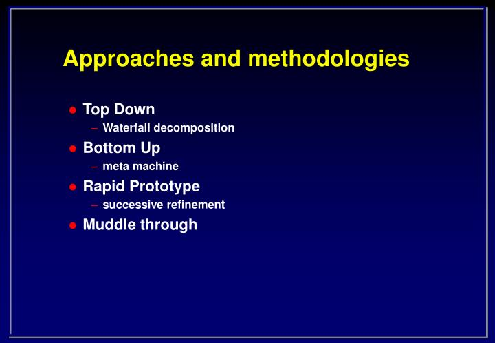 Approaches and methodologies
