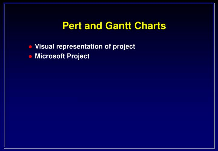 Pert and Gantt Charts