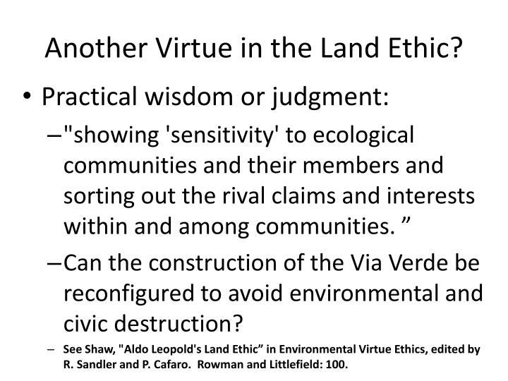 Another Virtue in the Land Ethic?