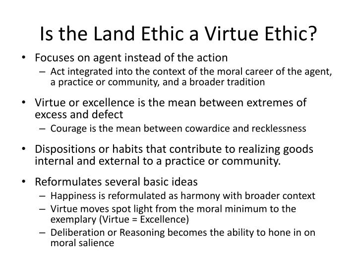 Is the Land Ethic a Virtue Ethic?