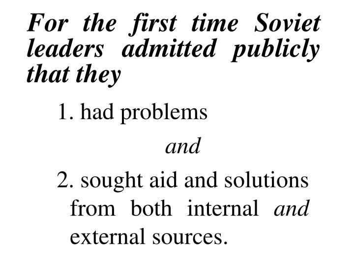For the first time Soviet leaders admitted publicly that they