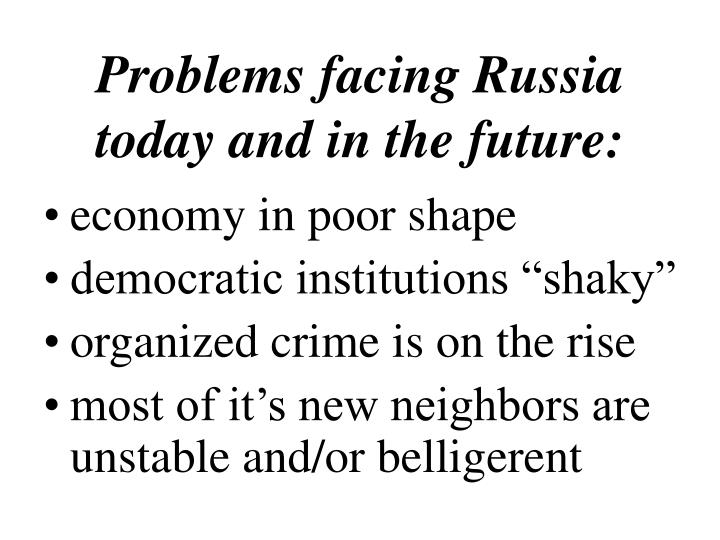 Problems facing Russia today and in the future: