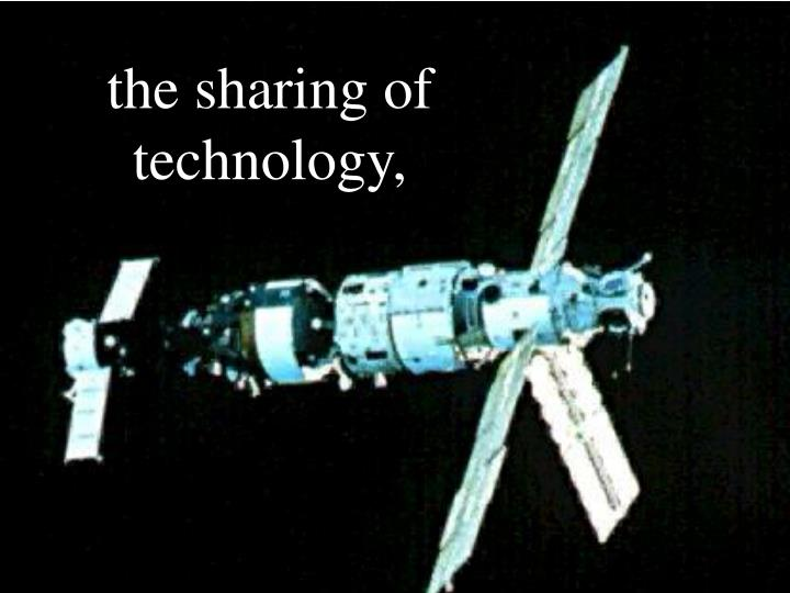 the sharing of technology,