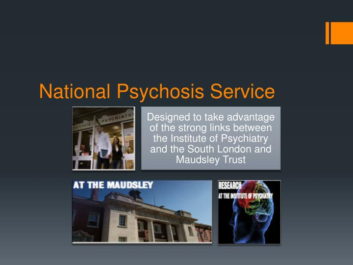 National psychosis service