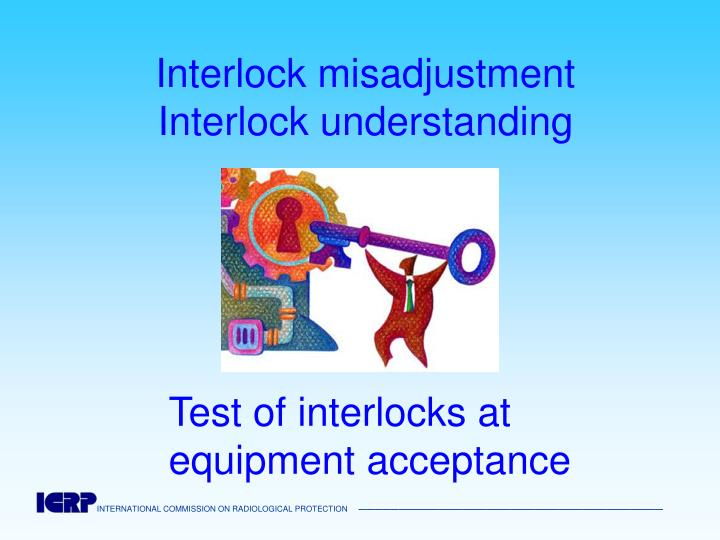 Interlock misadjustment