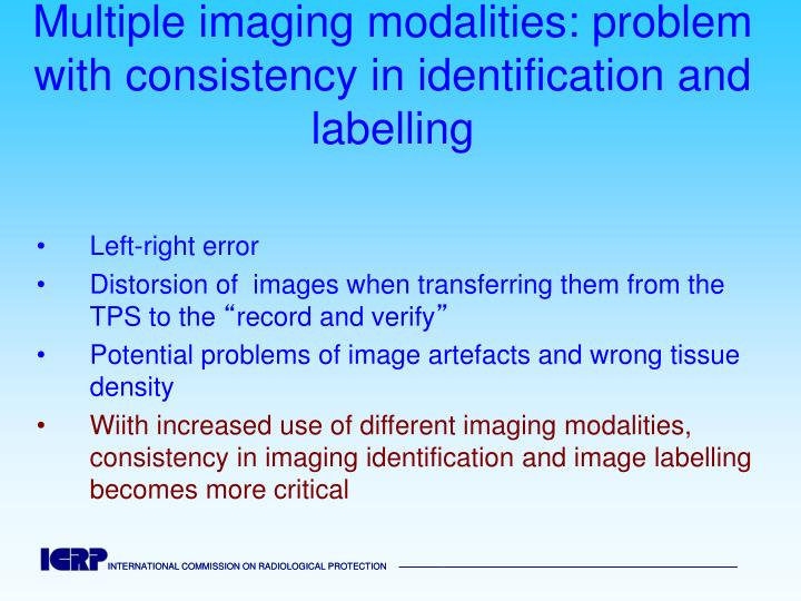 Multiple imaging modalities: problem with consistency in identification and labelling