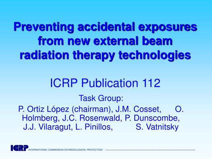 Preventing accidental exposures from new external beam radiation therapy technologies