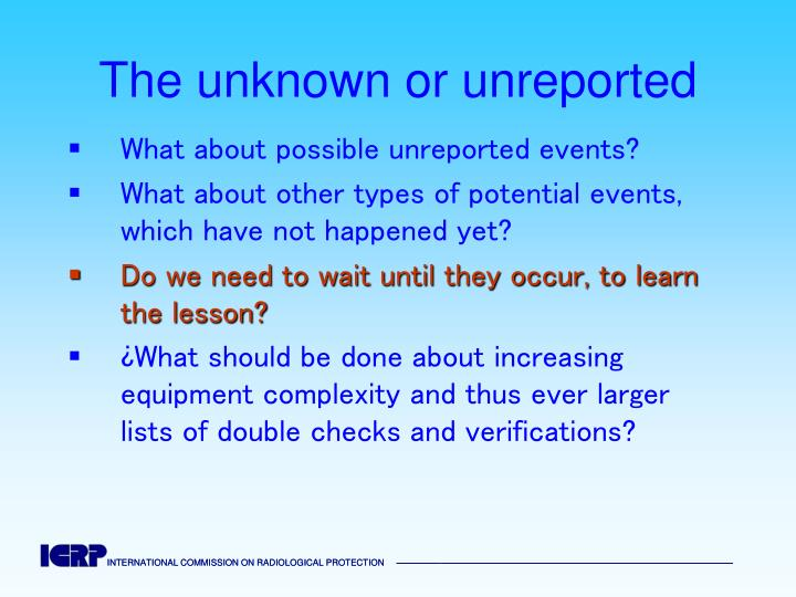 The unknown or unreported