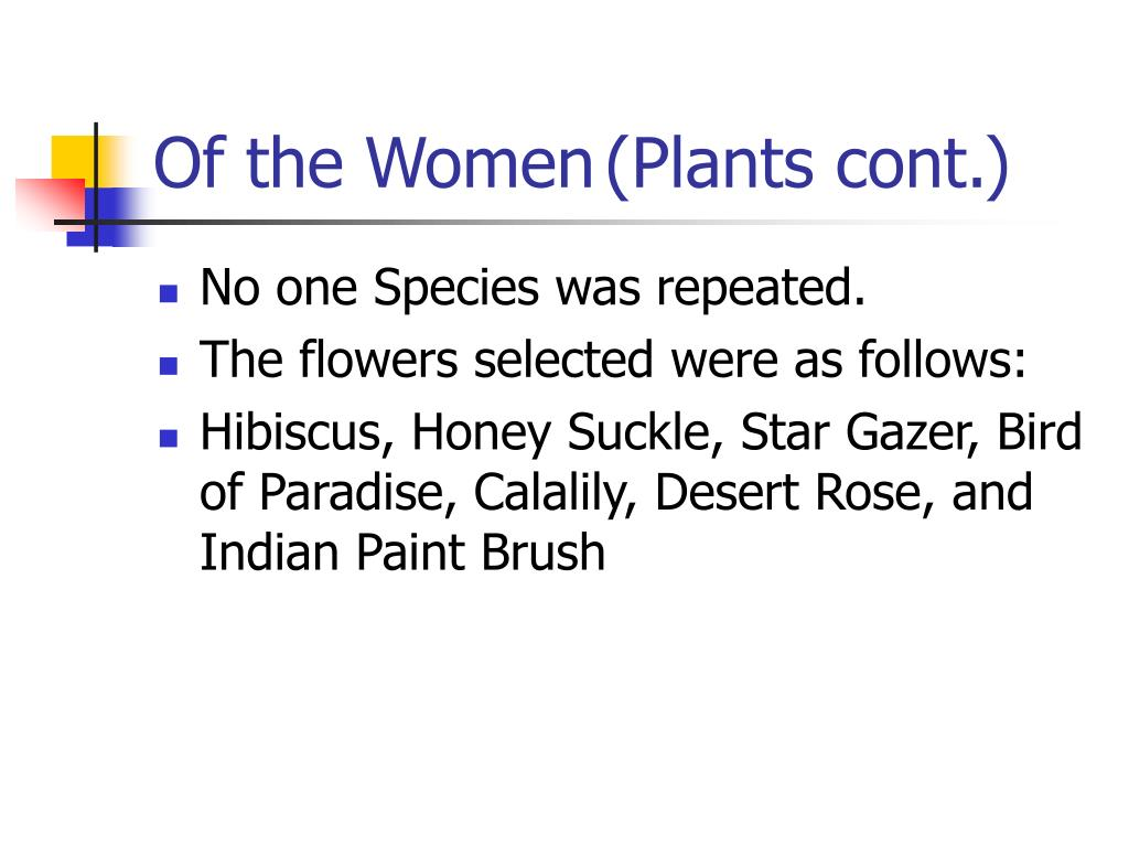 Of the Women	(Plants cont.)