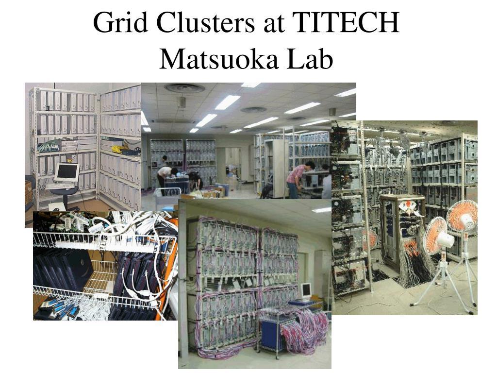 Grid Clusters at TITECH Matsuoka Lab