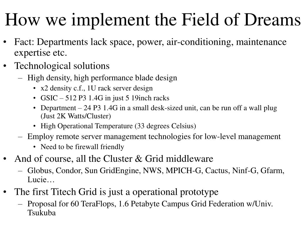 How we implement the Field of Dreams