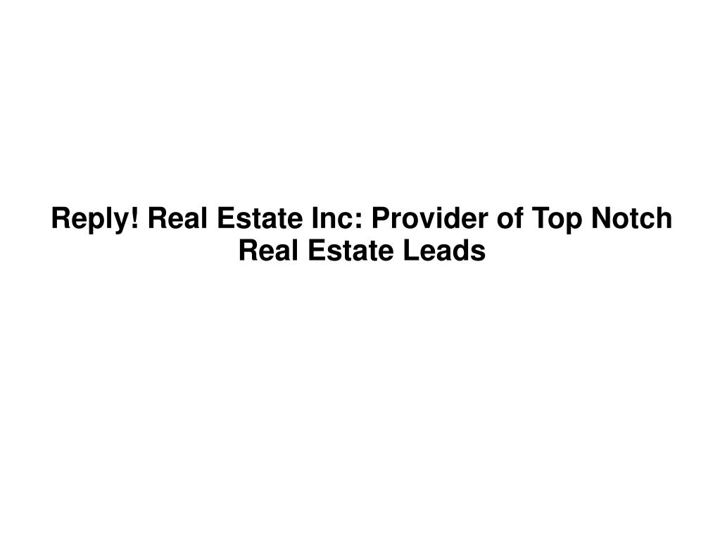 Reply! Real Estate Inc: Provider of Top Notch Real Estate Leads