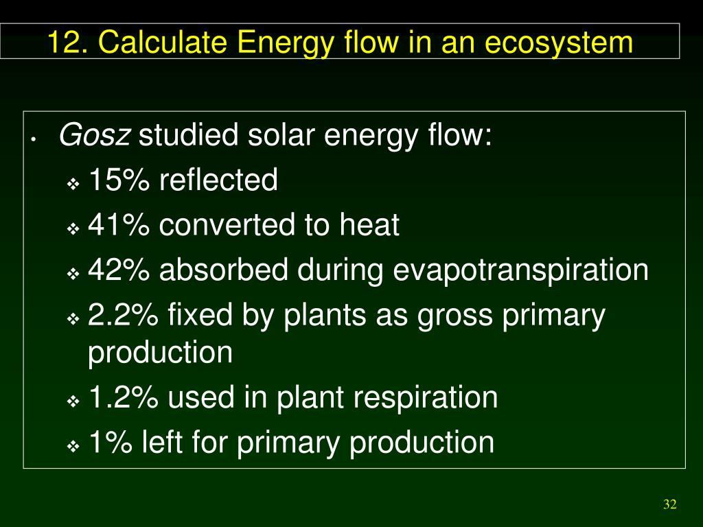 12. Calculate Energy flow in an ecosystem