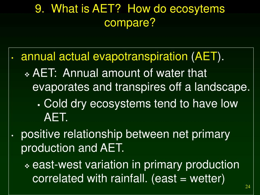 9.  What is AET?  How do ecosytems compare?