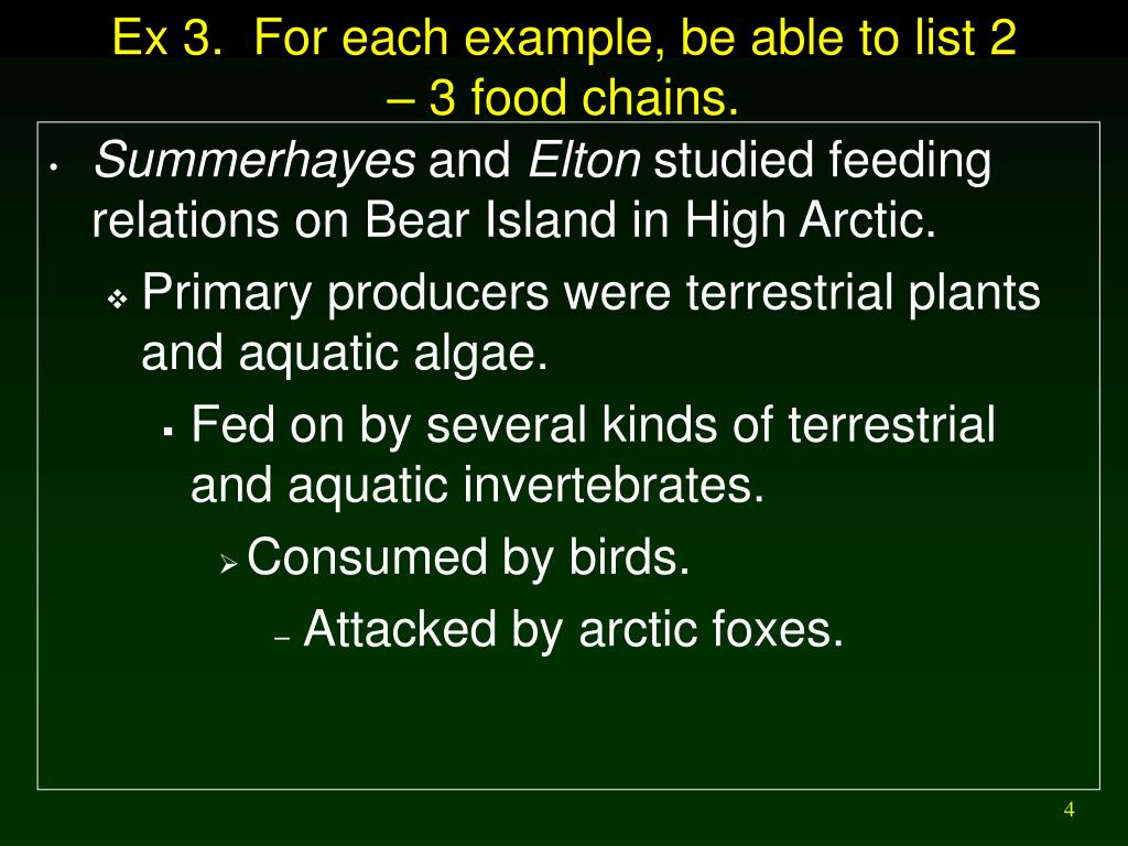 Ex 3.  For each example, be able to list 2 – 3 food chains.
