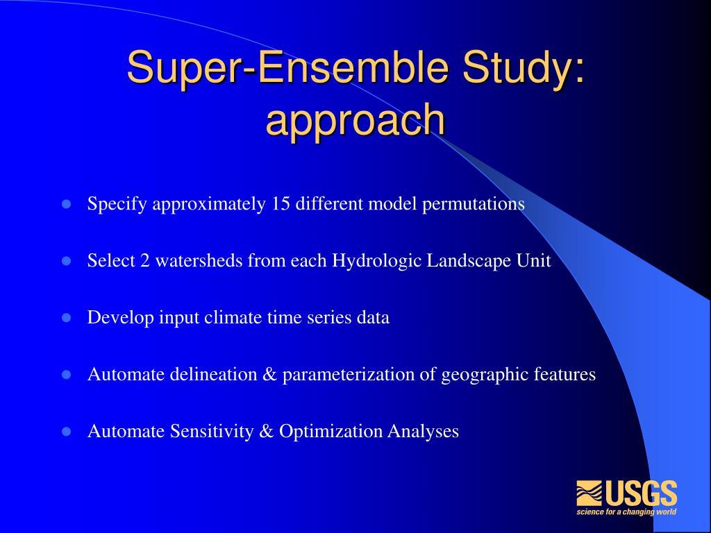 Super-Ensemble Study: approach