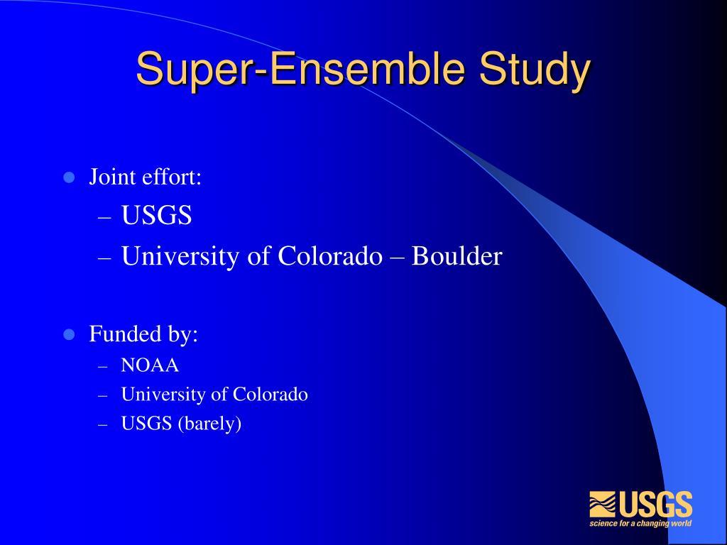 Super-Ensemble Study