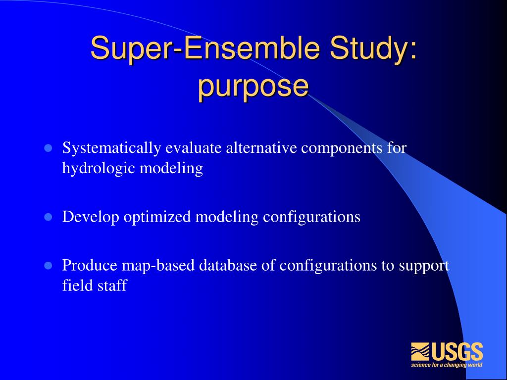 Super-Ensemble Study: purpose