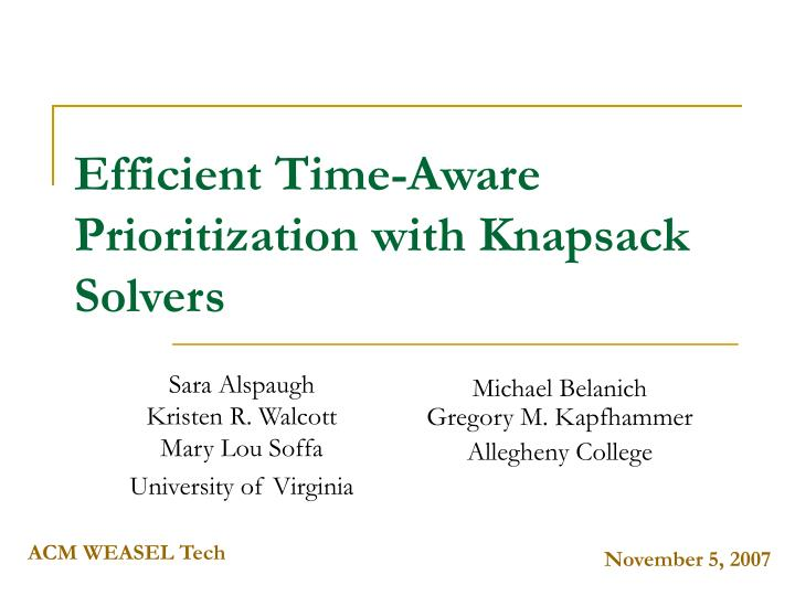 Efficient time aware prioritization with knapsack solvers
