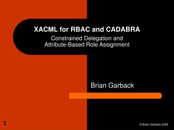 Xacml for rbac and cadabra constrained delegation and attribute based role assignment