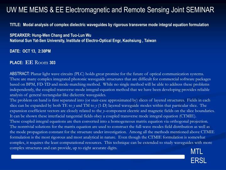 UW ME MEMS & EE Electromagnetic and Remote Sensing Joint SEMINAR