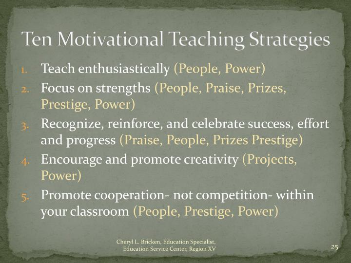 Ten Motivational Teaching Strategies