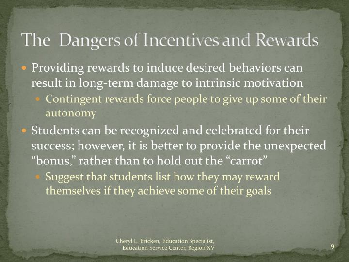 The  Dangers of Incentives and Rewards